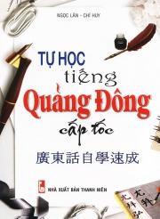 Tự học tiếng Quảng Đông cấp tốc - Ngọc Lân & Chí Huy (kèm CD)