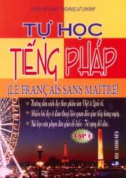 Tự học tiếng Pháp tập 1 - Trần Sỹ Lang & Hoàng Lê Chính