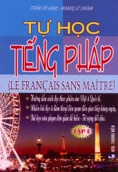 Tự học tiếng Pháp tập 2 - Trần Sỹ Lang & Hoàng Lê Chính