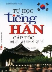 Tự học tiếng Hàn cấp tốc - Đặng Quang Hiển (kèm CD)