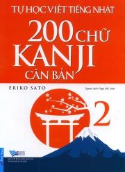 Tự học viết tiếng Nhật - 200 chữ Kanji căn bản tập 2