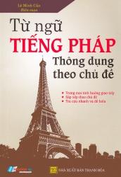 Từ ngữ tiếng Pháp thông dụng theo chủ đề