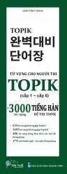 Từ vựng cho người thi TOPIK (cấp 1 - 6) + 3000 từ vựng tiếng Hàn để thi TOPIK