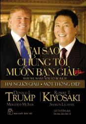 Tại sao chúng tôi muốn bạn giàu - Donald J. Trump & Robert T. Kiyosaki