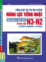 Tổng hợp đề thi ôn luyện năng lực tiếng Nhật N3-N2 - Ngữ pháp & Đọc hiểu - Trung cấp