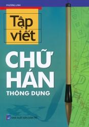 Tập viết chữ Hán thông dụng - Phương Linh