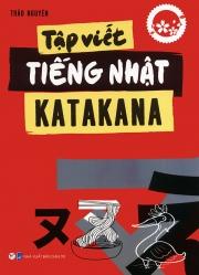 Tập viết tiếng Nhật Katakana - Thảo Nguyên