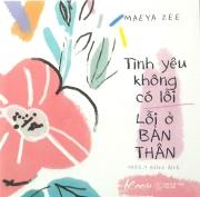 Tình yêu không có lỗi, lỗi ở bản thân - Maeya Zee