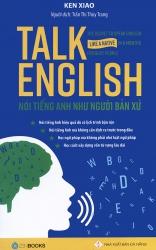 Talk English - Nói tiếng Anh như người bản xứ