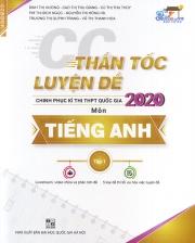 Thần tốc luyện đề chinh phục kì thi THPT Quốc Gia 2020 môn tiếng Anh - Tập 1