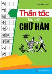 Thần tốc tập viết chữ Hán - Phương Linh