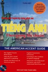 Hướng dẫn luyện kỹ năng phát âm tiếng Anh theo giọng Mỹ chuẩn (kèm CD)
