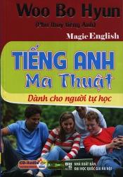 Tiếng Anh Ma Thuật dành cho người tự học (kèm CD)