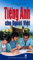 Tiếng Anh cho người Việt (kèm CD) - Nguyễn Thị Tuyết Nhung