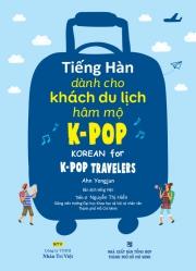 Tiếng Hàn dành cho khách du lịch hâm mộ K-POP - Ahn Yongjun (kèm CD)
