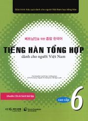Tiếng Hàn tổng hợp dành cho người Việt Nam - Sơ cấp 6 - Sách bài học