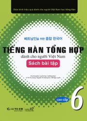 Tiếng Hàn tổng hợp dành cho người Việt Nam - Sơ cấp 6 - Sách bài tập