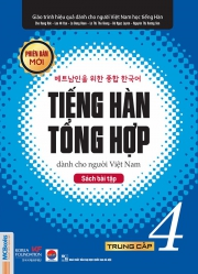 Tiếng Hàn tổng hợp dành cho người Việt Nam (Phiên bản mới) - Trung cấp 4 - Sách bài tập