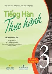 Tiếng Hàn thực hành: Tập 3 - Sách bài học (kèm CD)