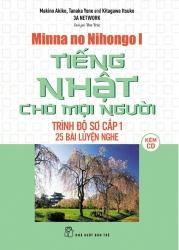 Tiếng Nhật cho mọi người Mina no Nihongo - Sơ cấp 1 - 25 bài luyện nghe (kèm CD)