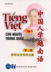 Tiếng Việt cho người Trung Quốc tập 3 (kèm CD)