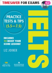 Timesaver for Exams – IELTS Practice Tests & Tips (5.5 – 7.5) (kèm CD)
