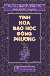 Tinh hoa đạo học Đông phương - Thu Giang Nguyễn Duy Cần
