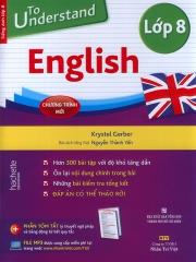 To understand English - Lớp 8 (kèm CD)