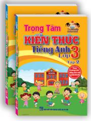 Trọng tâm kiến thức Tiếng Anh lớp 3 - tập 2