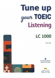Tune up your TOEIC Listening - LC 1000 (kèm CD)