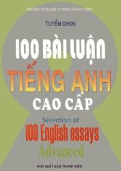 Tuyển chọn 100 bài luận tiếng Anh - Cao cấp