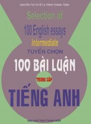 Tuyển chọn 100 bài luận tiếng Anh - Trung cấp