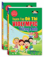 Tuyển tập đề thi ViOlympic tiếng Anh lớp 3 - tập 1