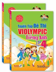 Tuyển tập đề thi ViOlympic tiếng Anh lớp 4 - tập 1