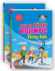 Tuyển tập đề thi ViOlympic tiếng Anh lớp 5 - tập 2
