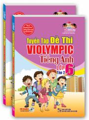 Tuyển tập đề thi ViOlympic tiếng Anh lớp 6 - tập 2