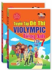Tuyển tập đề thi ViOlympic tiếng Anh lớp 7 - tập 1