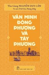 Văn minh Đông phương và Tây phương - Thu Giang Nguyễn Duy Cần