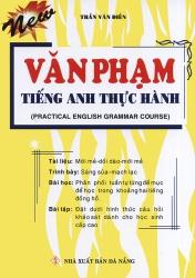 Văn phạm tiếng Anh thực hành - Trần Văn Điền
