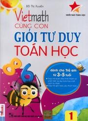 Vietmath - Cùng con giỏi tư duy toán học 1 (dành cho trẻ em từ 3-5 tuổi)