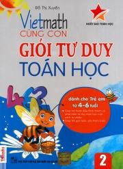 Vietmath - Cùng con giỏi tư duy toán học 2 (dành cho trẻ em từ 4-6 tuổi)