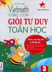 Vietmath - Cùng con giỏi tư duy toán học 3 (dành cho trẻ em từ 4-6 tuổi)