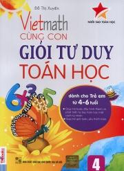 Vietmath - Cùng con giỏi tư duy toán học 4 (dành cho trẻ em từ 4-6 tuổi)