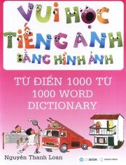 Vui học tiếng Anh bằng hình ảnh - Từ điển 1000 từ - Nguyễn Thanh Loan
