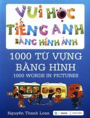 Vui học tiếng Anh bằng hình ảnh - 1000 từ vựng bằng hình - Nguyễn Thanh Loan
