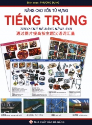 Word by word Picture Dictionary - Chinese / Vietnamese - Nâng cao vốn từ vựng tiếng Trung theo chủ đ
