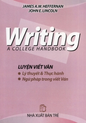 Writing - A college handbook - James A.W. Heffernan & John E. Lincoln
