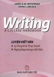 Writing - A college handbook - James A.W. Heffernan & John E. Lincoln