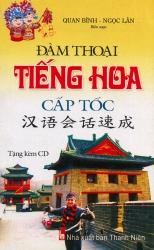 Đàm thoại tiếng Hoa cấp tốc (kèm CD)