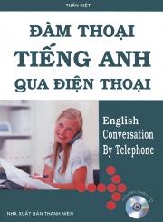 Đàm thoại tiếng Anh qua điện thoại (kèm CD)